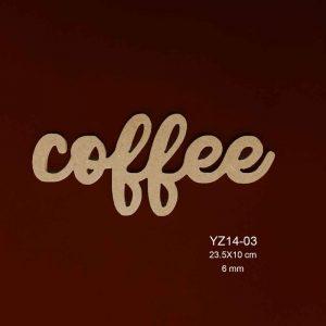 Ahşap Coffee Yazısı