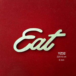 Ahşap Eat Yazısı YZ32