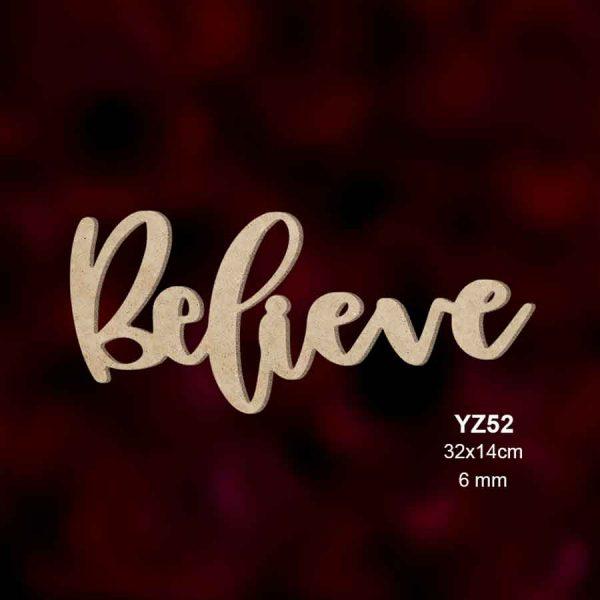 Ahşap Believe Yazısı YZ52