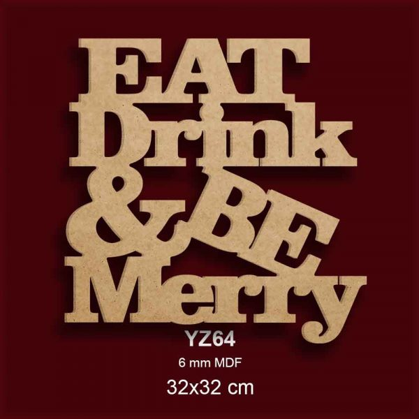 Eat Drink Be Merry YZ64